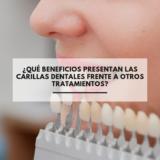 ¿Qué beneficios presentan las carillas dentales frente a otros tratamientos?
